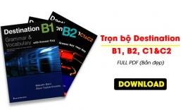 Trọn bộ Destination B1, B2 và C1+C2 [Vocabulary and Grammar]