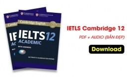 Download trọn bộ IELTS Cambridge 12 PDF + Audio (Bản đẹp)