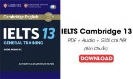 IELTS Cambridge 13 PDF (Bản Chuẩn) + Audio + Giải chi tiết