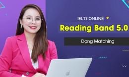 {IELTS Reading Band 5.0} Unit 19 - Matching | Chiến thuật làm bài