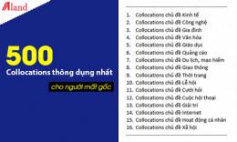 500 Collocations hay gặp nhất và Hướng dẫn cách học hiệu quả