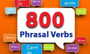 800 Phrasal Verbs không thể bỏ qua khi học tiếng Anh