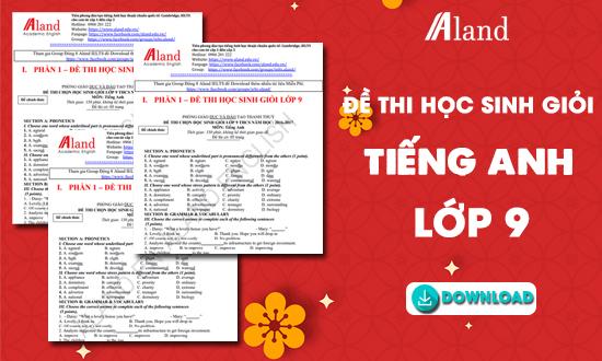 300 Trang đề thi học sinh giỏi tiếng Anh lớp 9 [Mới Nhất]